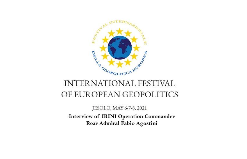 First International Festival of European Geopolitics: Interview of Irini's Operation Commander
